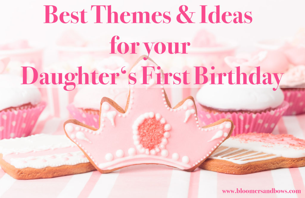 21 Themes For Your Daughter's First Birthday| Bloomers and Bows | www.bloomersandbows.com