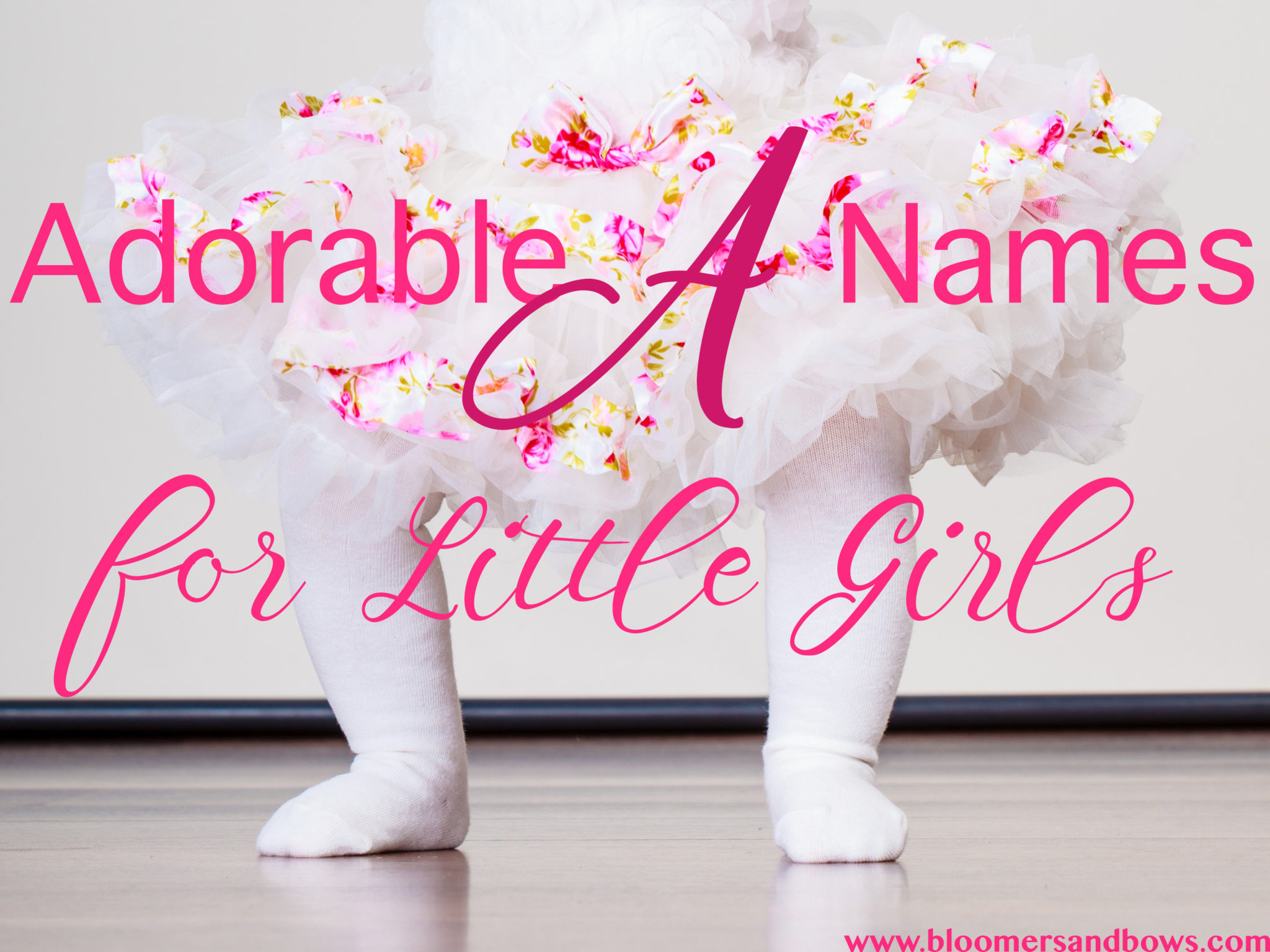 Adorable Names that Start with A for Little Girls | Bloomers and Bows www.bloomersandbows.com | Aaliyah Abarrane Abby Abigail Abigail Abilene Abril Ada Adaline Adalyn Adalynn Adda Addilyn Addilynn Addison Addisyn Addyson Adelaide Adele Adelina Adeline Adelyn Adelynn Adilynn Adley Adriana Adrianna Adrienne Aileen Ailsa Aimee Ainsley Aisha Aislinn Aitana Aiyana Alaia Alaina Alana Alani Alanna Alannah Alaya Alayah Alayna Aleah Aleena Alejandra Alena Alessandra Alexa Alexandra Alexandria Alexia Alexis Alia Aliana Alianna Alice Alicia Alina Alisha Alison Alissa Alisson Alivia Aliya Aliyah Aliza Allie Allison Ally Allyson Alma Alondra Alyson Alyssa Amalia Amanda Amani Amara Amari Amaris Amaya Amber Amelia Amelie America Amia Amina Aminah Amira Amirah Amiya Amiyah Amora Amy Amya Ana Anabella Anabelle Anahi Analia Anastasia Anastasia Anaya Andi Andrea Angel Angela Angelica Angelina Angeline Angelique Angie Anika Aniya Aniyah Ann Anna Annabel Annabella Annabelle Annalee Annalise Anne Annie Annika Annora Ansley Anya April Arabella Aranza Arden Arely Aria Ariadne Ariah Ariana Arianna Ariel Ariella Arielle Aries Ariya Ariyah Armani Arya Aryana Aryanna Ashley Ashlyn Ashlynn Asia Aspen Astrid Athena Aubree Aubrey Aubrianna Aubrie Aubriella Aubrielle Audrey Audrina Aurelia Aurora Autumn Ava Avah Avalyn Avalynn Averi Averie Avery Aviana Avianna Aviva Aya Ayla Ayleen Aylin azalea Azaria Azariah