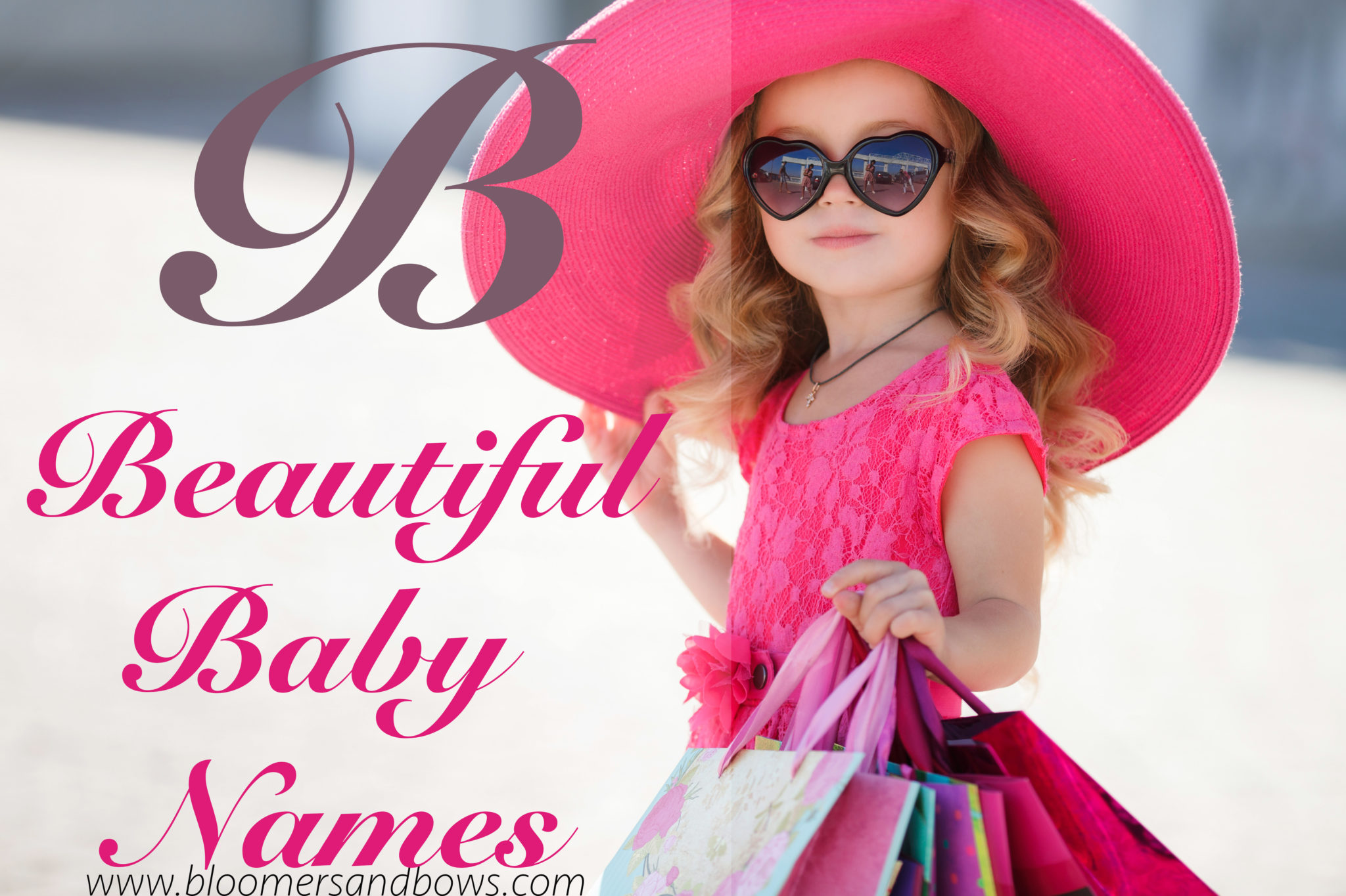 Beautiful Names For Little Girls with the Letter B | Bloomers and Bows | www.bloomersandbows.com
