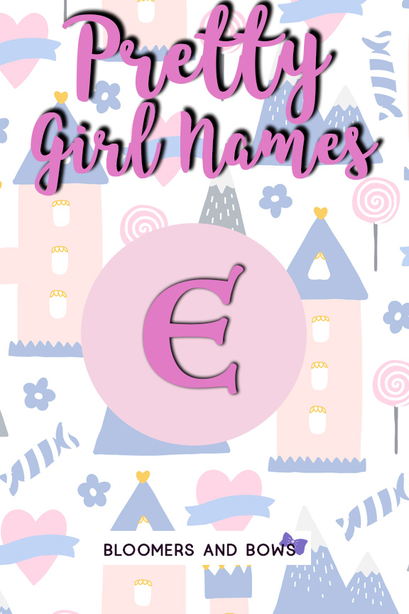 Pretty Girl Names that start with E
