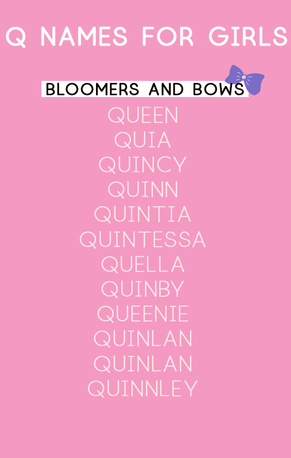 Q Names for Girls | Baby Name Lists | Bloomers and Bows