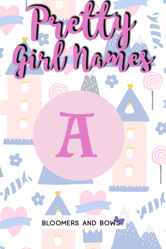 150 Girl Names That Start With A